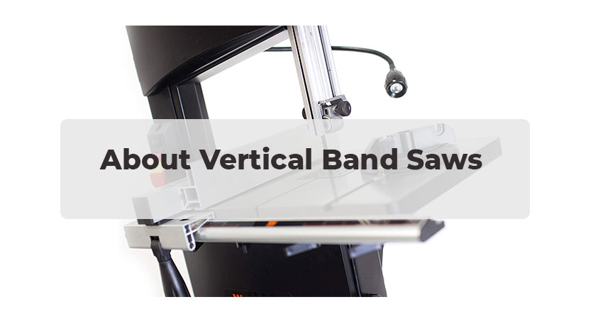 About Vertical Band Saws