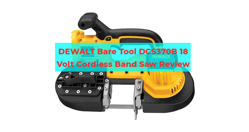 DEWALT Bare Tool DCS370B 18 Volt Cordless Band Saw Review