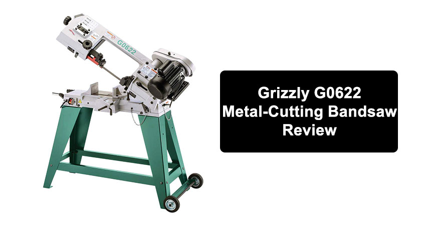 GRIZZLY G0622 4×6 Inch Metal Cutting Band Saw Review