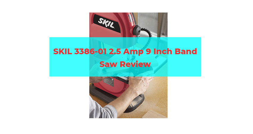 SKIL 3386-01 2.5 Amp 9 Inch Band Saw Review