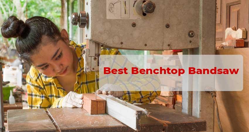 Best Benchtop Bandsaw
